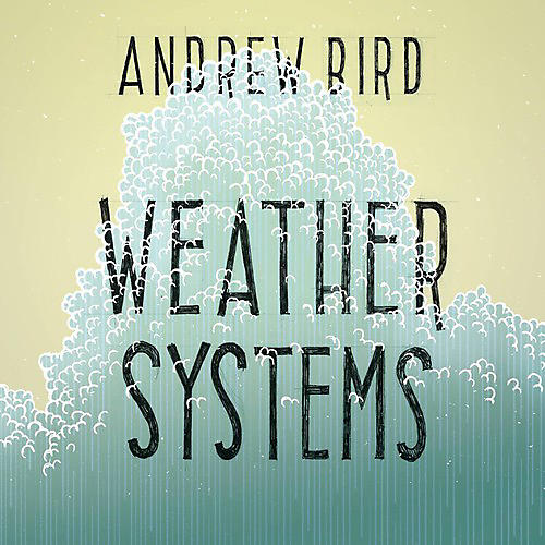 Alliance Andrew Bird - Weather Systems thumbnail
