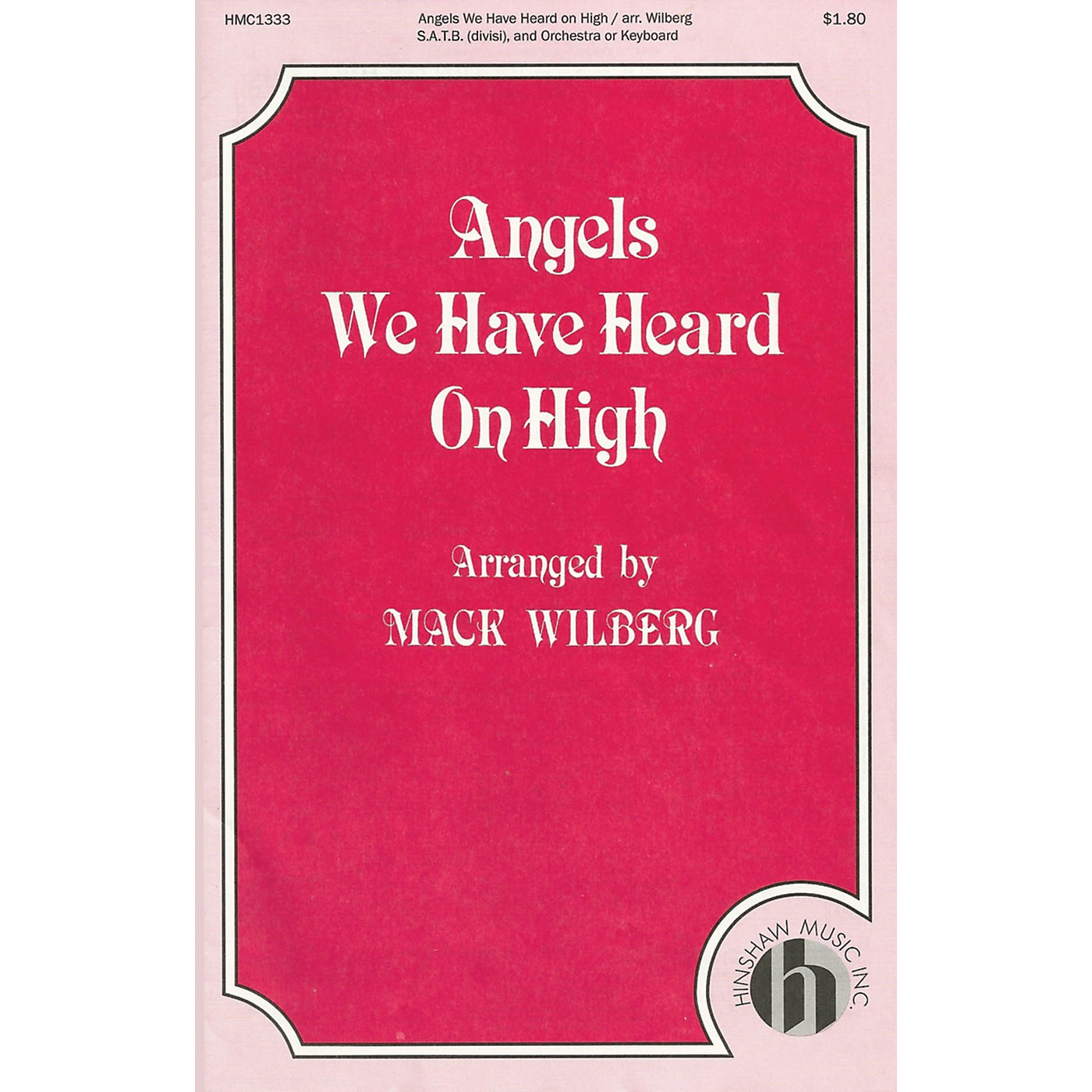 Hinshaw Music Angels We Have Heard on High SATB Divisi arranged by Mack Wilberg thumbnail