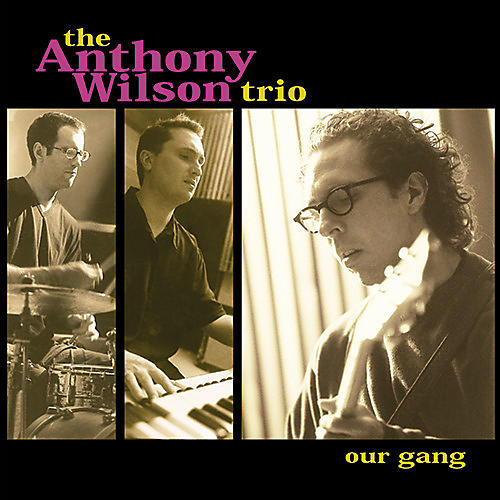 Alliance Anthony Wilson Trio - Our Gang thumbnail