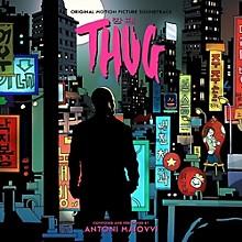 Antoni Maiovvi - Thug (Original Soundtrack)