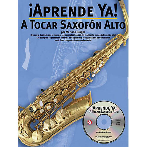 Music Sales Aprende Ya: A Tocar Saxofon Alto Music Sales America Series Book with CD Written by Mariano Groppa thumbnail