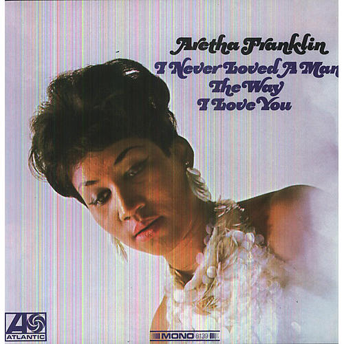 Alliance Aretha Franklin - I Never Loved a Man the Way I Love You thumbnail