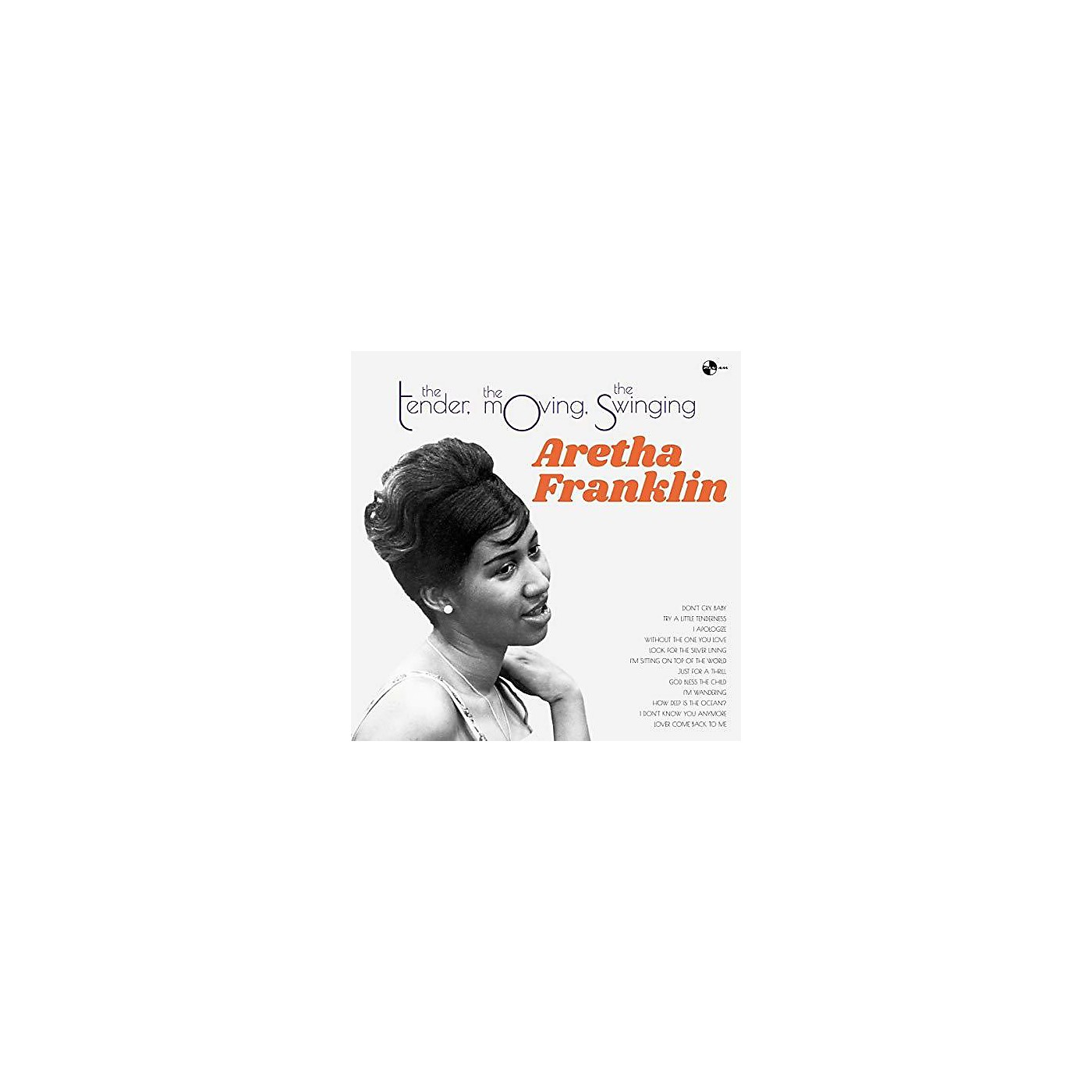 Alliance Aretha Franklin - Tender The Moving The Swinging thumbnail
