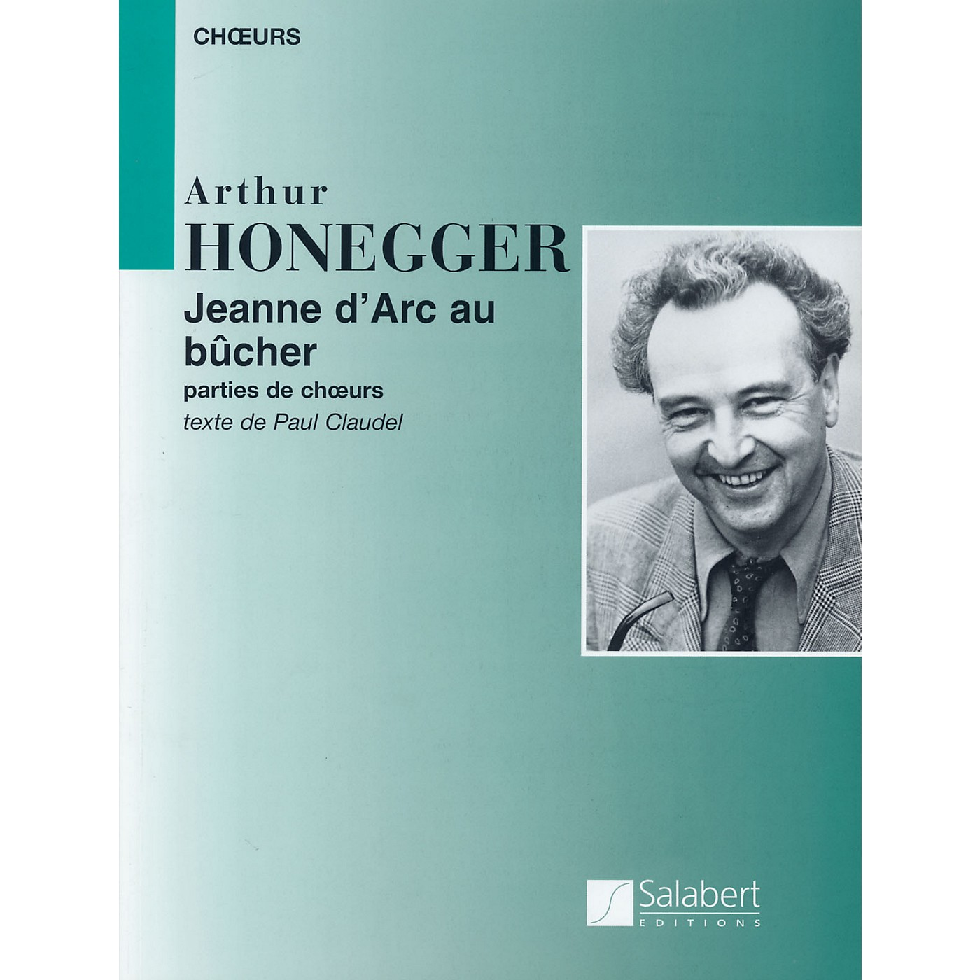 Editions Salabert Arthur Honegger - Jeanne d'Arc au bûcher (Joan of Arc at the Stake) Composed by Arthur Honegger thumbnail