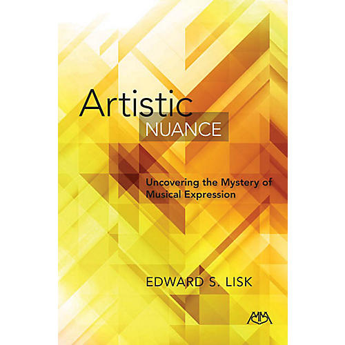 Meredith Music Artistic Nuance (Uncovering the Mystery of Musical Expression) Meredith Music Resource Series Softcover thumbnail