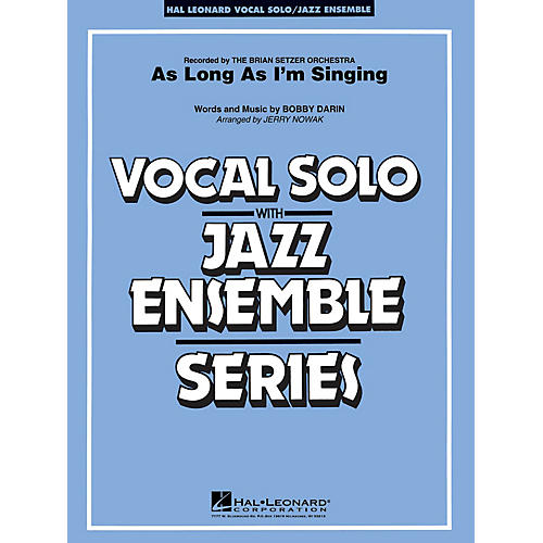 Hal Leonard As Long As I'm Singin' (Key Bb) Jazz Band Level 3-4 Composed by Bobby Darin thumbnail