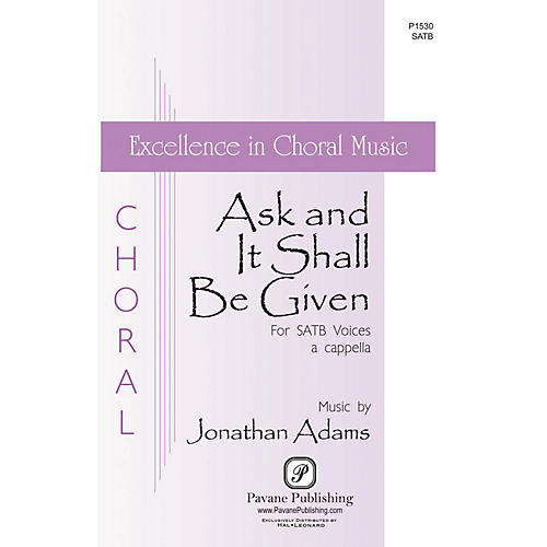 Pavane Ask And It Shall Be Given SATB a cappella composed by Jonathan Adams thumbnail