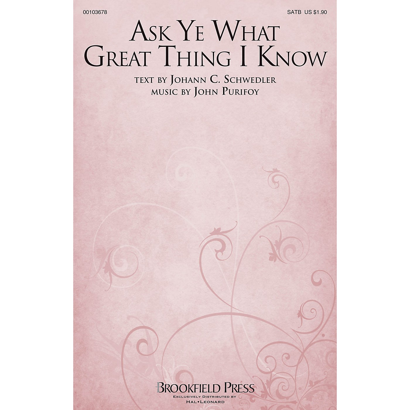 Brookfield Ask Ye What Great Thing I Know SATB composed by John Purifoy thumbnail