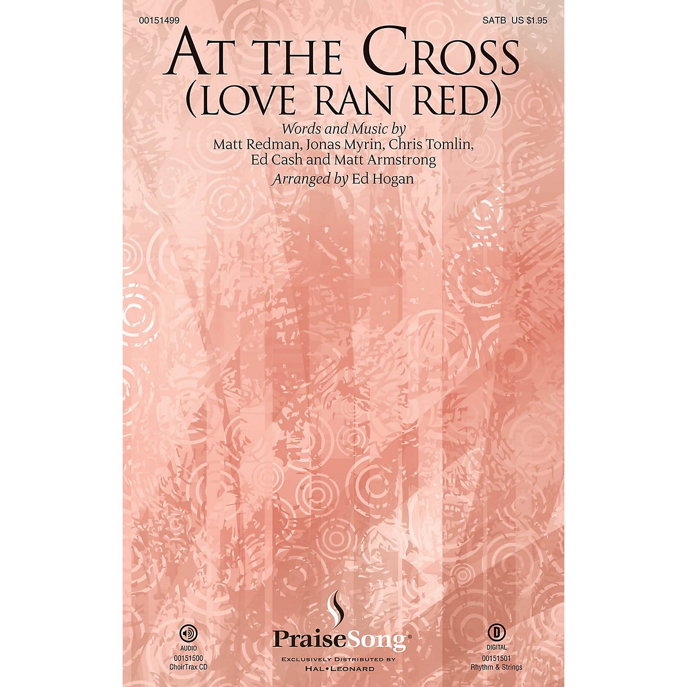 PraiseSong At the Cross (Love Ran Red) CHOIRTRAX CD by Chris Tomlin Arranged by Ed Hogan thumbnail