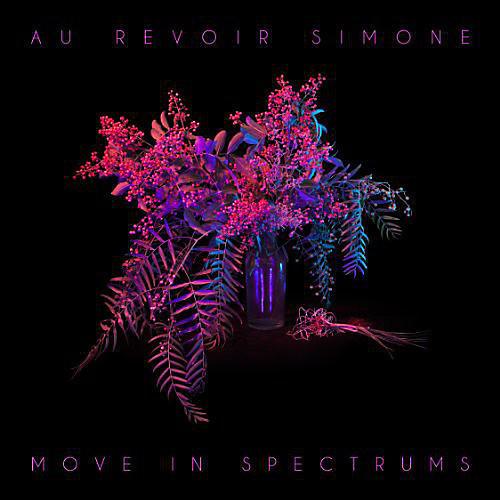 Alliance Au Revoir Simone - Move in Spectrums thumbnail