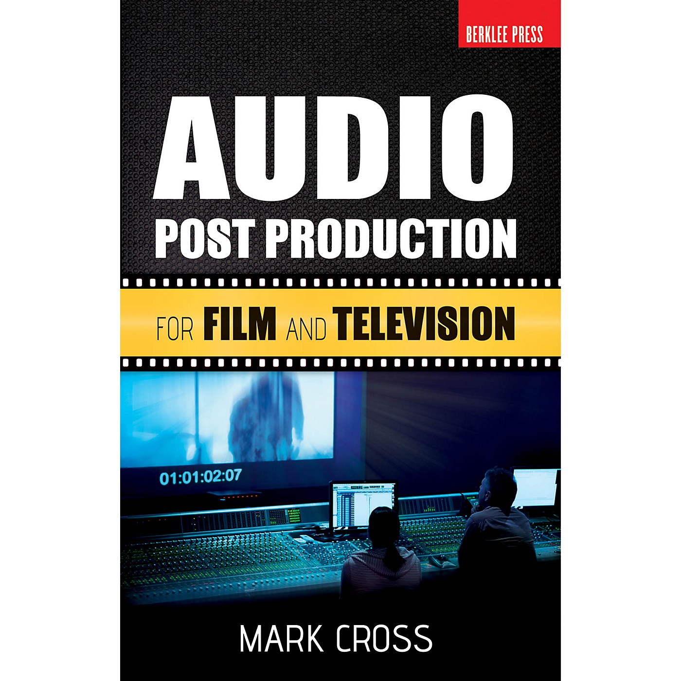 Berklee Press Audio Post Production (For Film and Television) Berklee Guide Series Softcover Written by Mark Cross thumbnail