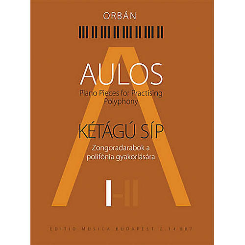 Editio Musica Budapest Aulos 1 - Piano Pieces for Practicing Polyphony ([Kétágú Síp]) EMB Series Softcover thumbnail