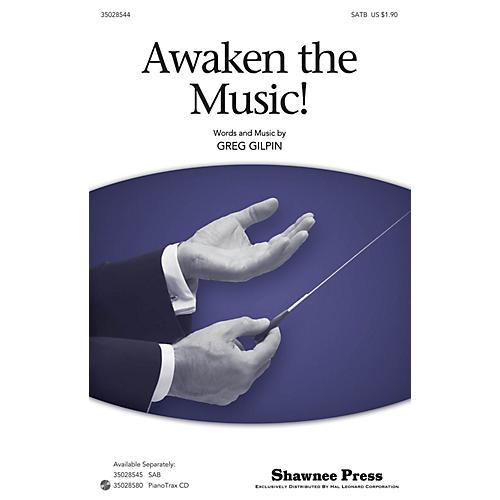 Shawnee Press Awaken The Music SATB composed by Greg Gilpin thumbnail