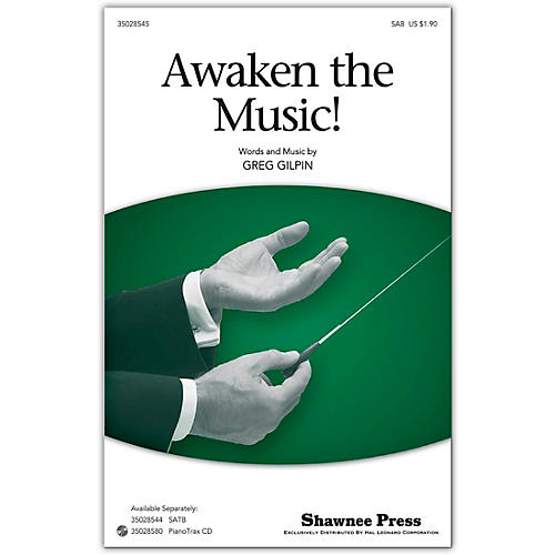 Shawnee Press Awaken The Music (Together We Sing Series) SAB composed by Greg Gilpin thumbnail