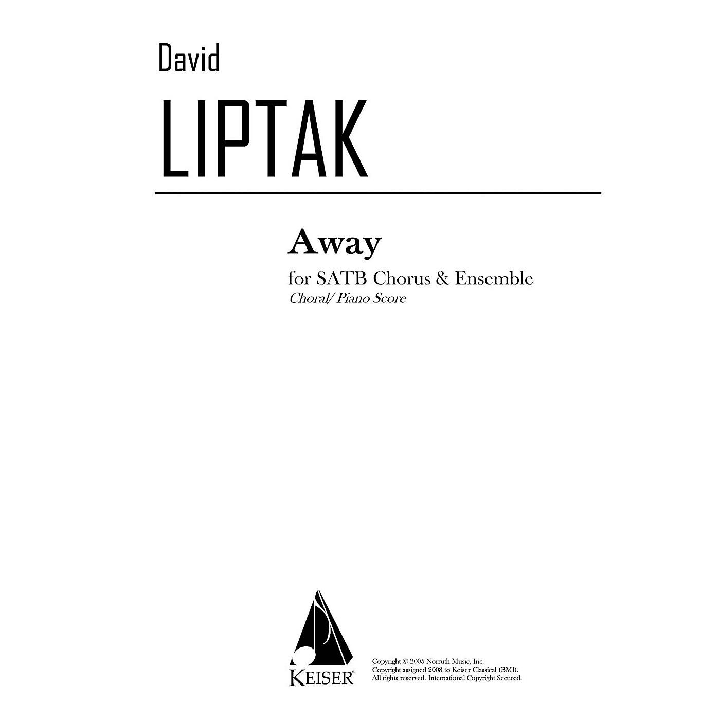 Lauren Keiser Music Publishing Away (SATB chorus with piano reduction) SATB Composed by David Liptak thumbnail