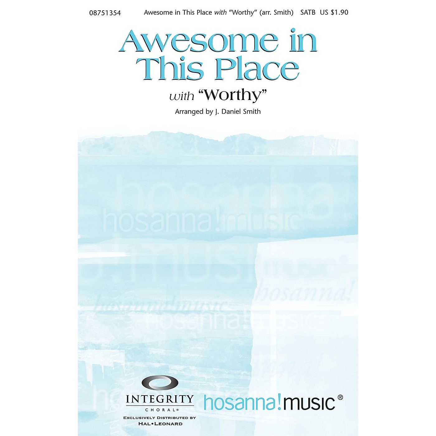 Integrity Choral Awesome in This Place (with Worthy) SATB Arranged by J. Daniel Smith thumbnail