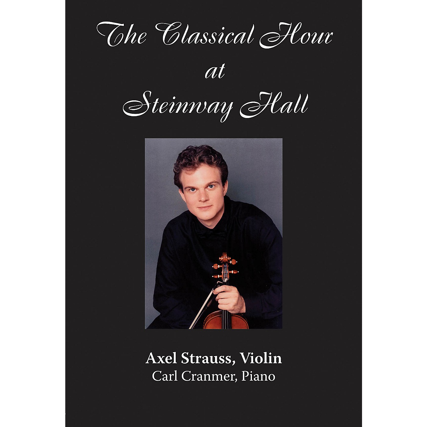 Amadeus Press Axel Strauss (The Classical Hour at Steinway Hall) Amadeus Series DVD Performed by Axel Strauss thumbnail