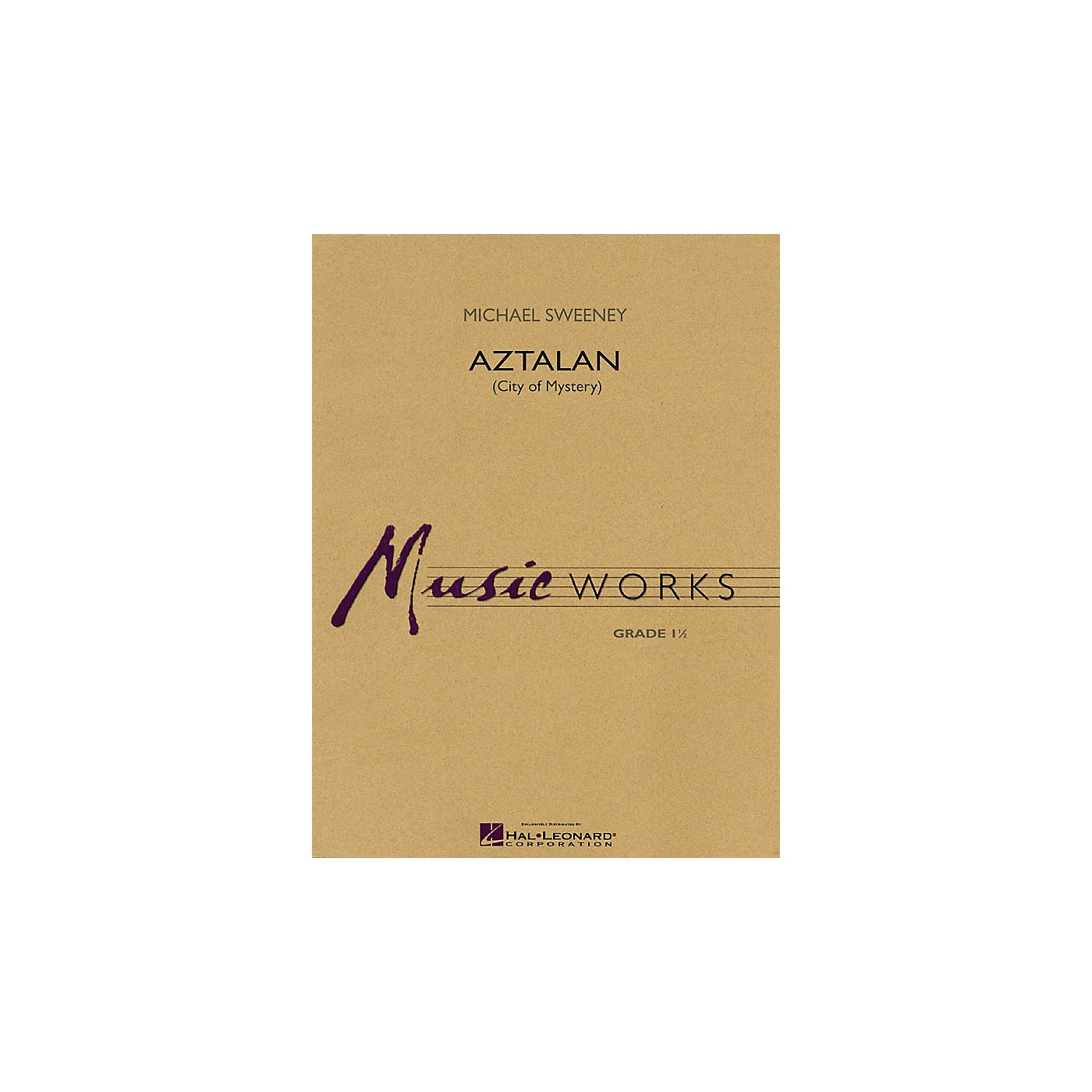 Hal Leonard Aztalan (City of Mystery) Concert Band Level 1.5 Composed by Michael Sweeney thumbnail