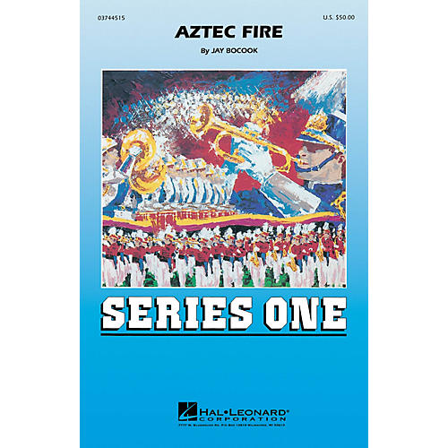 Hal Leonard Aztec Fire Marching Band Level 2 Composed by Jay Bocook thumbnail