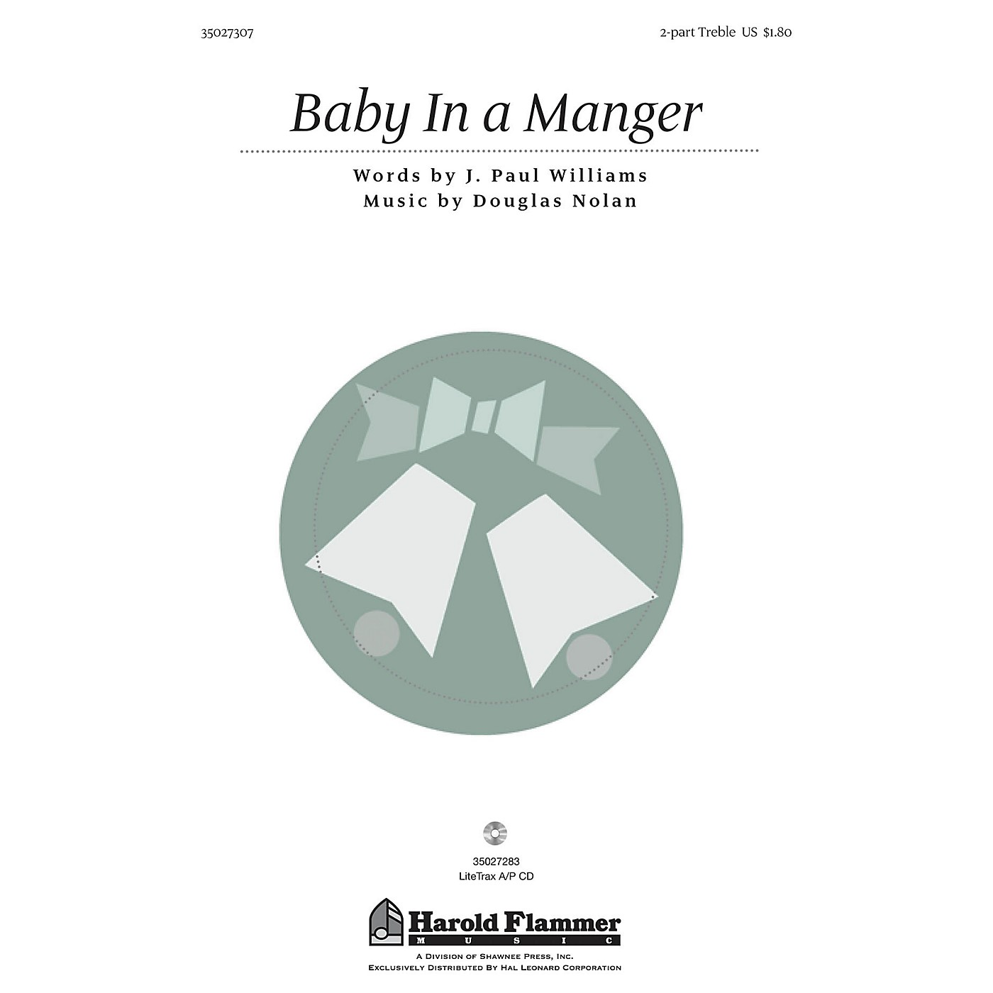 Shawnee Press Baby in a Manger (from A Song Is Born) 2PT TREBLE composed by J. Paul Williams thumbnail
