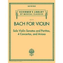 G. Schirmer Bach for Violin - Sonatas and Partitas, 4 Concertos, and Arioso String Solo Series Softcover