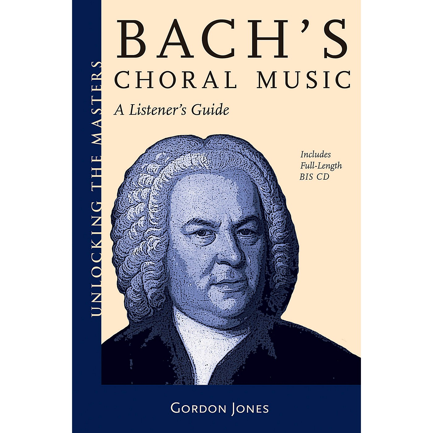 Amadeus Press Bach's Choral Music Unlocking the Masters Series Softcover with CD Written by Gordon Jones thumbnail