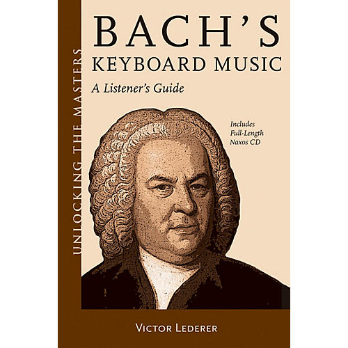 Amadeus Press Bach's Keyboard Music - A Listener's Guide Unlocking the Masters Softcover with CD by Victor Lederer thumbnail
