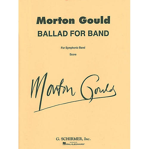 G. Schirmer Ballad for Band (Full Score) Concert Band Composed by Morton Gould thumbnail