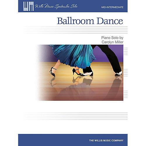 Willis Music Ballroom Dance (Mid-Inter Level) Willis Series by Carolyn Miller thumbnail