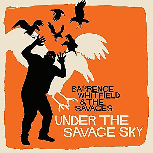 Alliance Barrence Whitfield & the Savages - Under the Savage Sky thumbnail