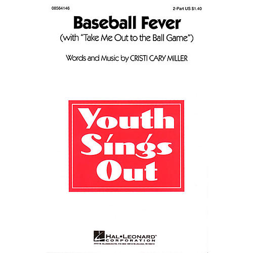 Hal Leonard Baseball Fever (with Take Me Out to the Ball Game) 2-Part composed by Cristi Cary Miller thumbnail