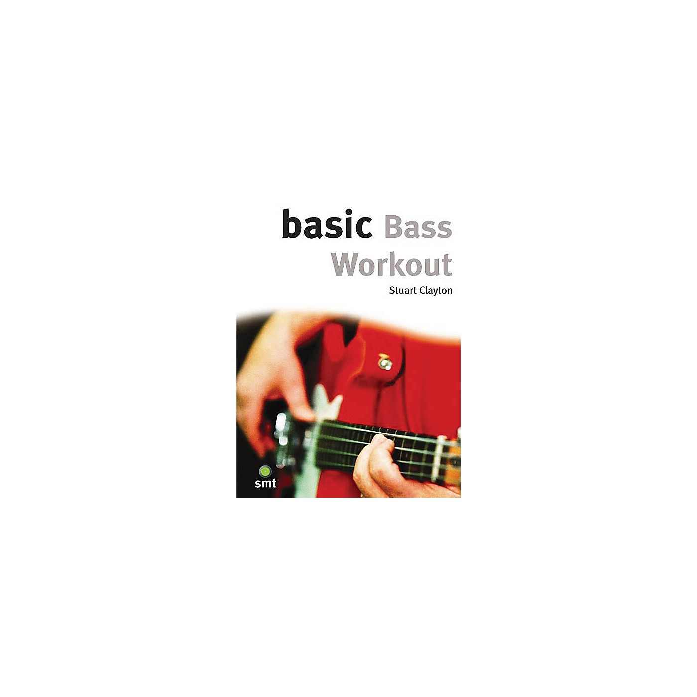 Music Sales Basic Bass Workout Music Sales America Series Softcover Written by Stuart Clayton thumbnail