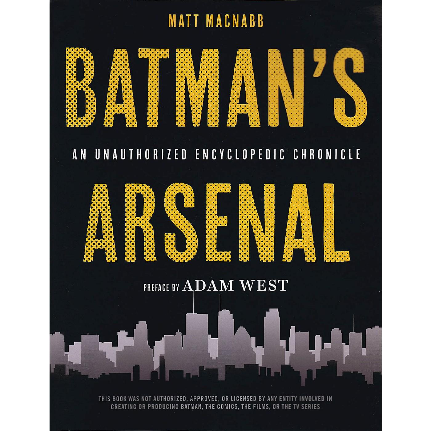Opus Batman's Arsenal (An Unauthorized Encyclopedic Chronicle) Book Series Softcover Written by Matt MacNabb thumbnail