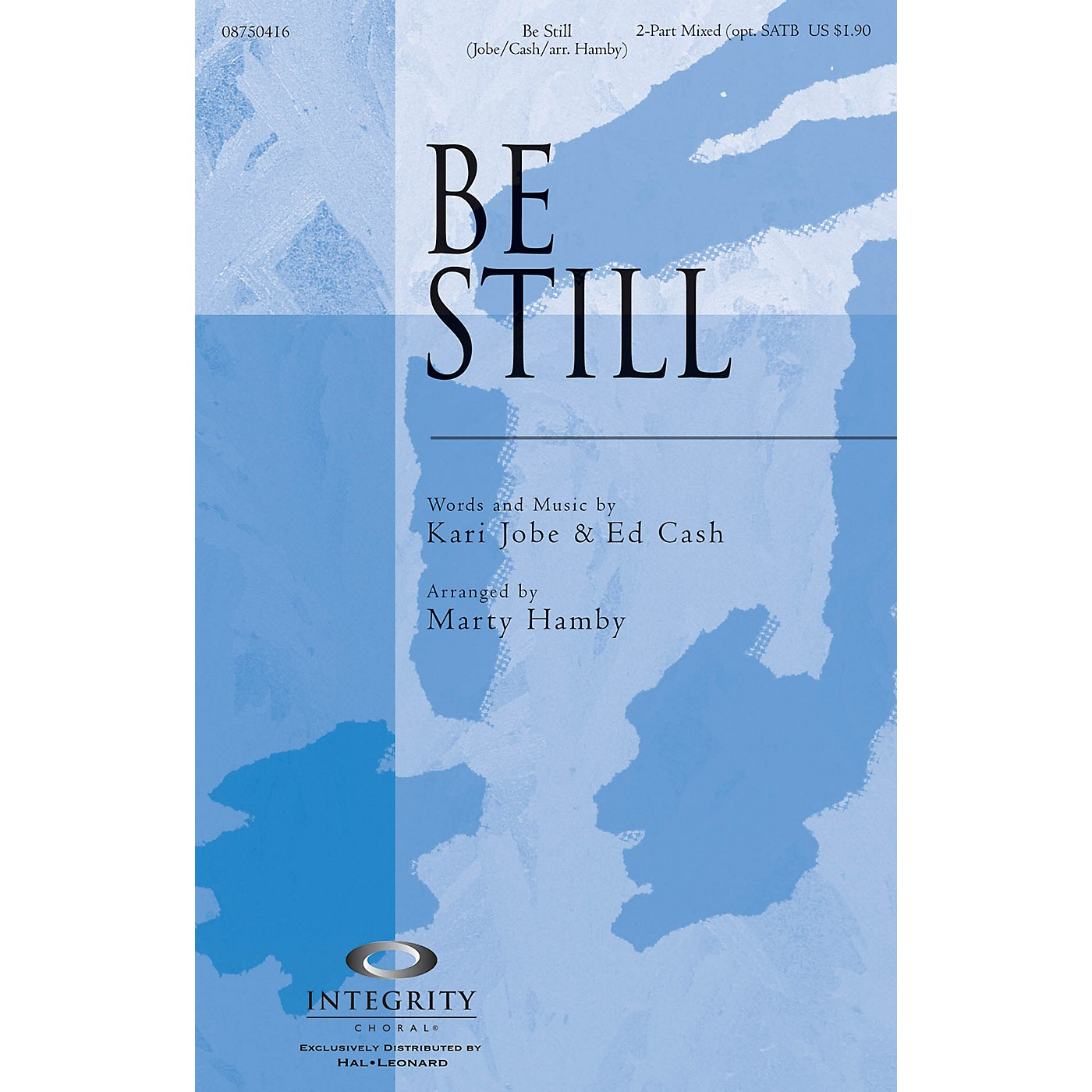 Integrity Choral Be Still 2-Part Mixed (opt. SATB) Arranged by Marty Hamby thumbnail