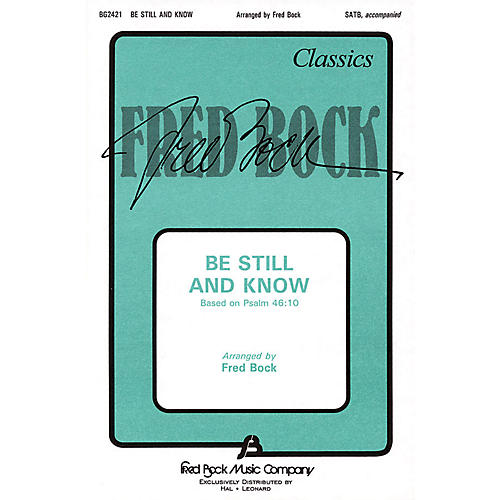 Fred Bock Music Be Still and Know (SATB) SATB composed by Fred Bock thumbnail