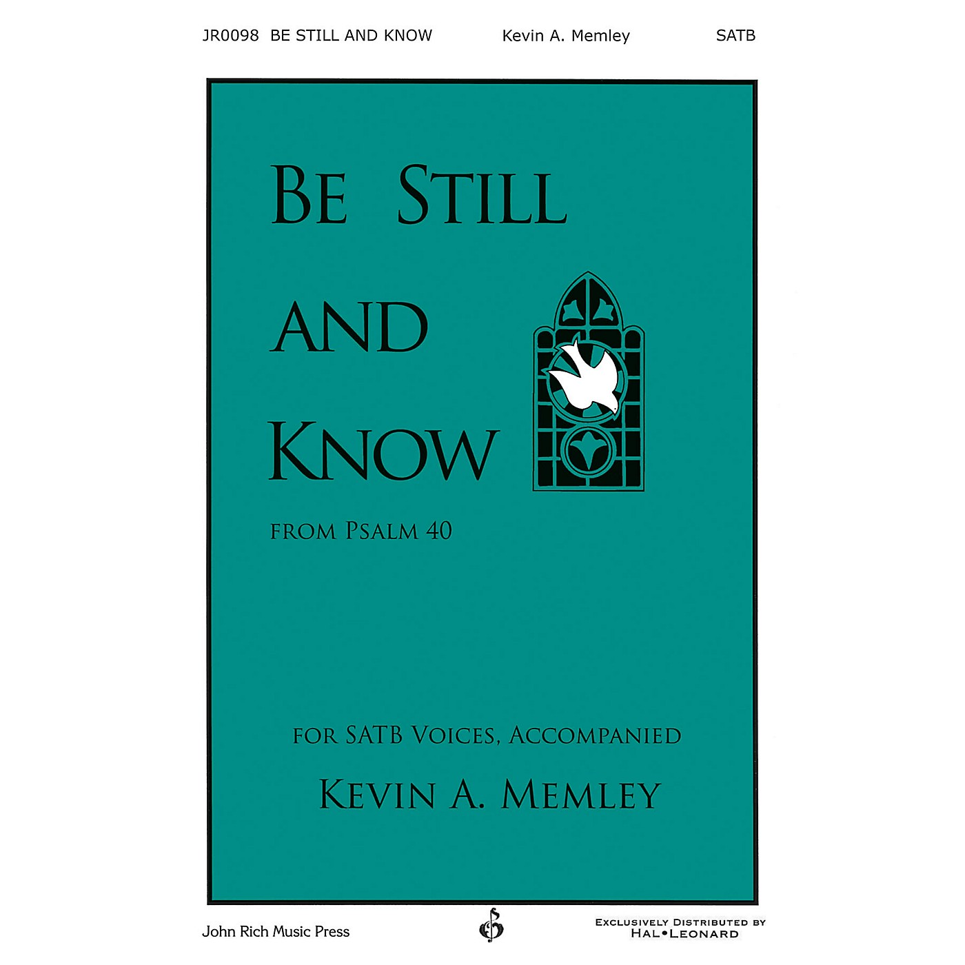 John Rich Music Press Be Still and Know SATB composed by Kevin Memley thumbnail