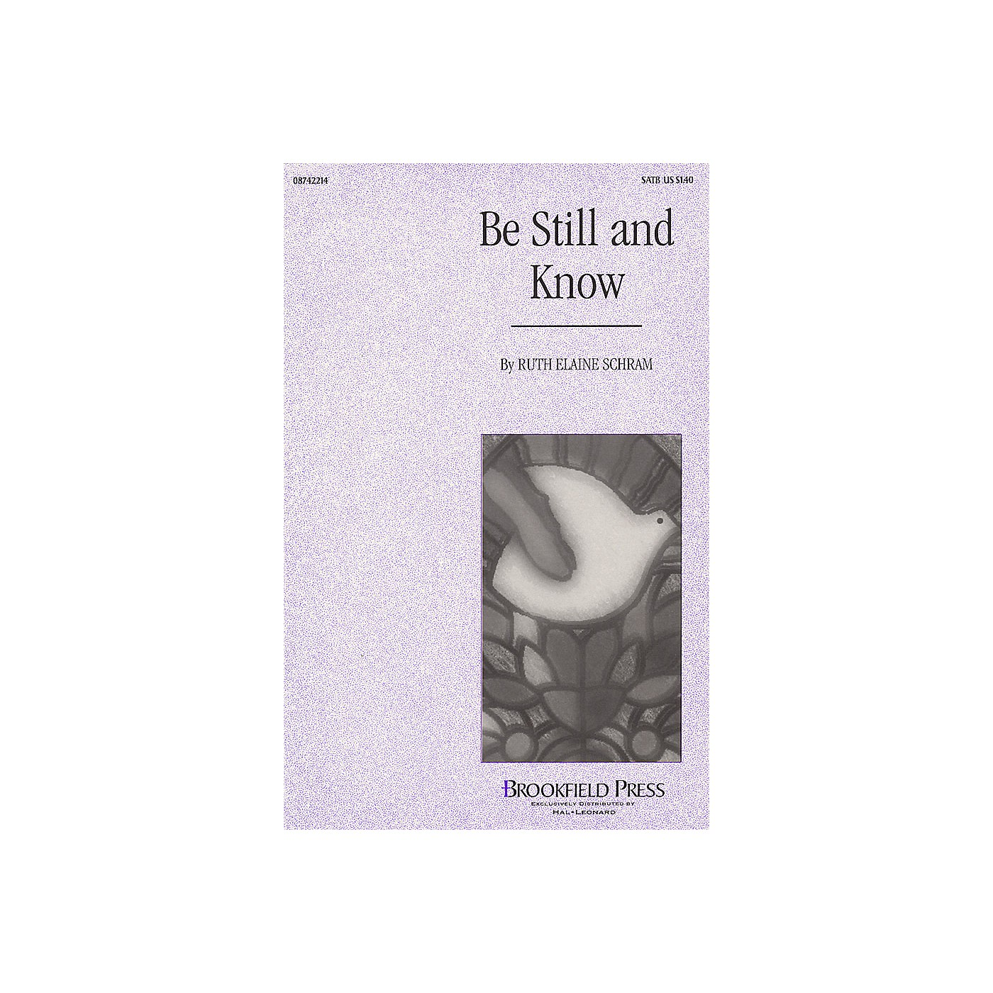 Brookfield Be Still and Know SATB composed by Ruth Elaine Schram thumbnail