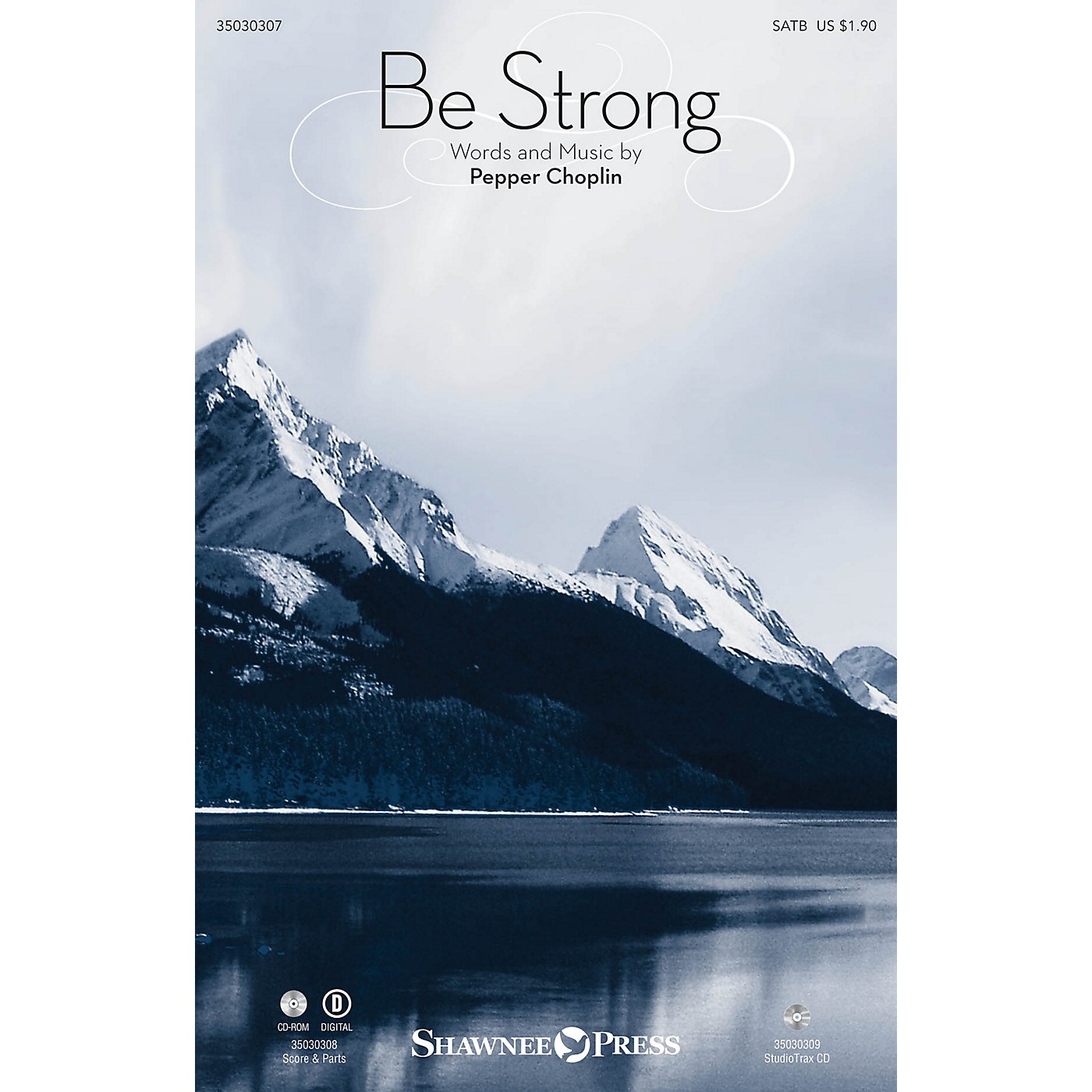 Shawnee Press Be Strong Studiotrax CD Composed by Pepper Choplin thumbnail