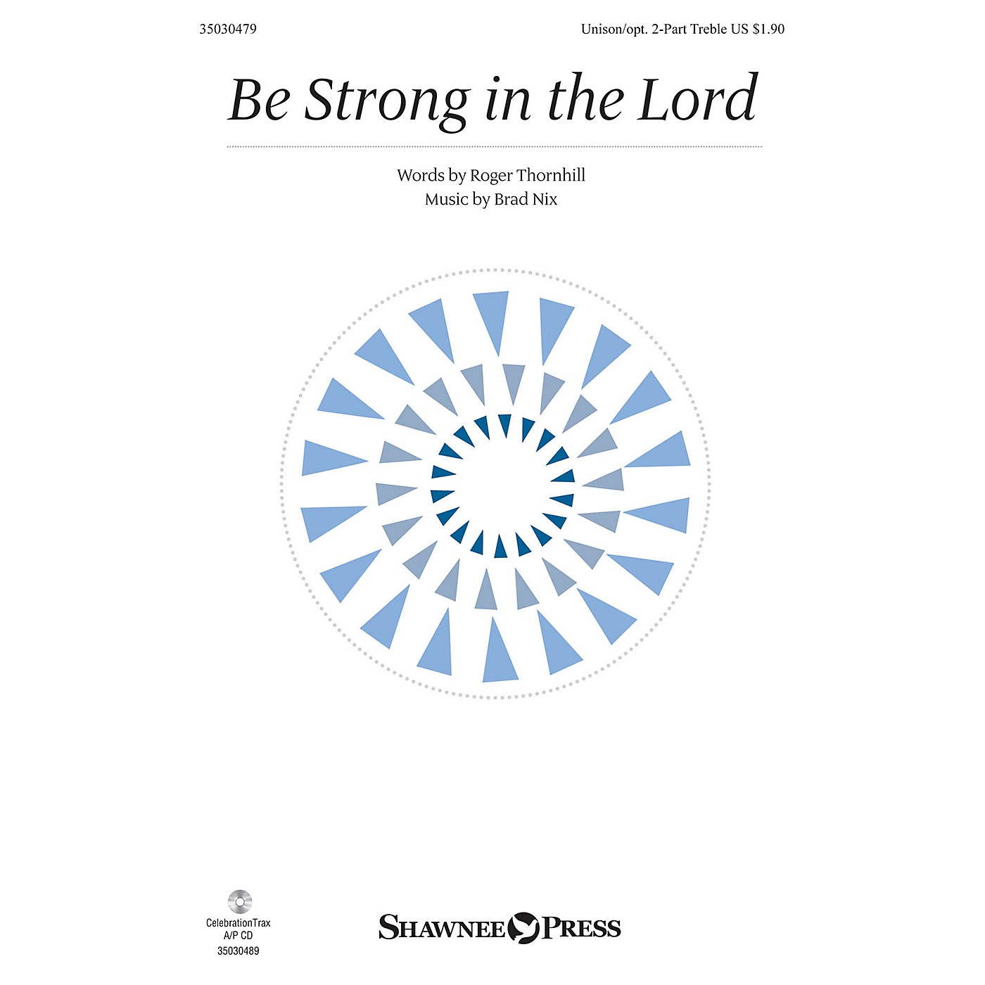Shawnee Press Be Strong in the Lord Unison/2-Part Treble composed by Brad Nix thumbnail