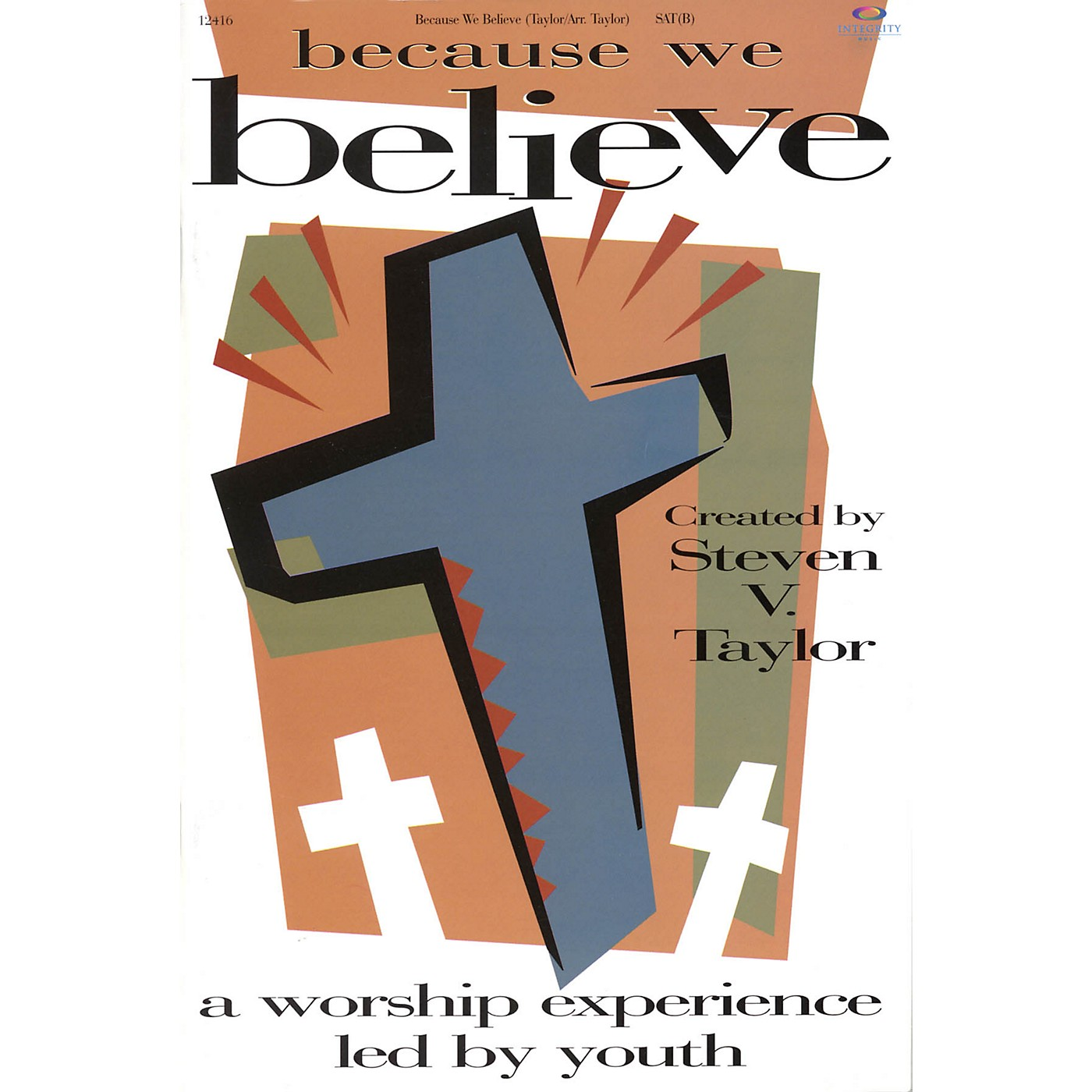 Integrity Music Because We Believe (A Worship Experience Led by Youth) Listening CD Arranged by Steven V. Taylor thumbnail