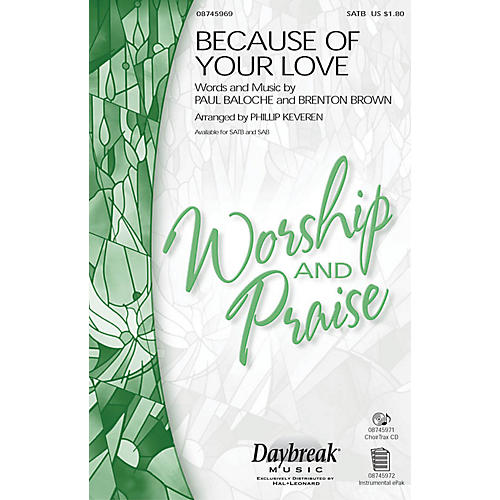 Daybreak Music Because of Your Love SAB by Paul Baloche Arranged by Phillip Keveren thumbnail
