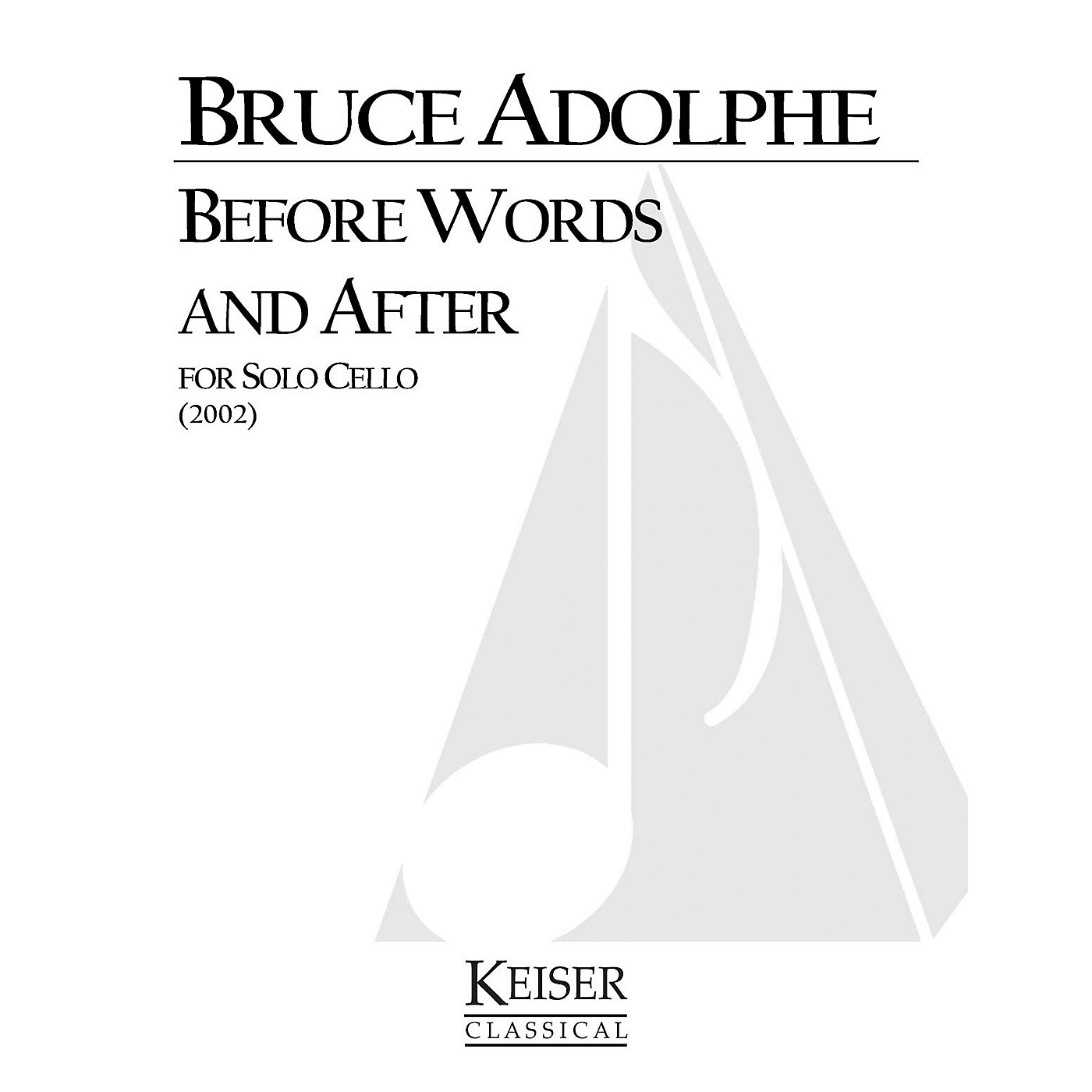 Lauren Keiser Music Publishing Before Words and After (Cello Solo) LKM Music Series Composed by Bruce Adolphe thumbnail