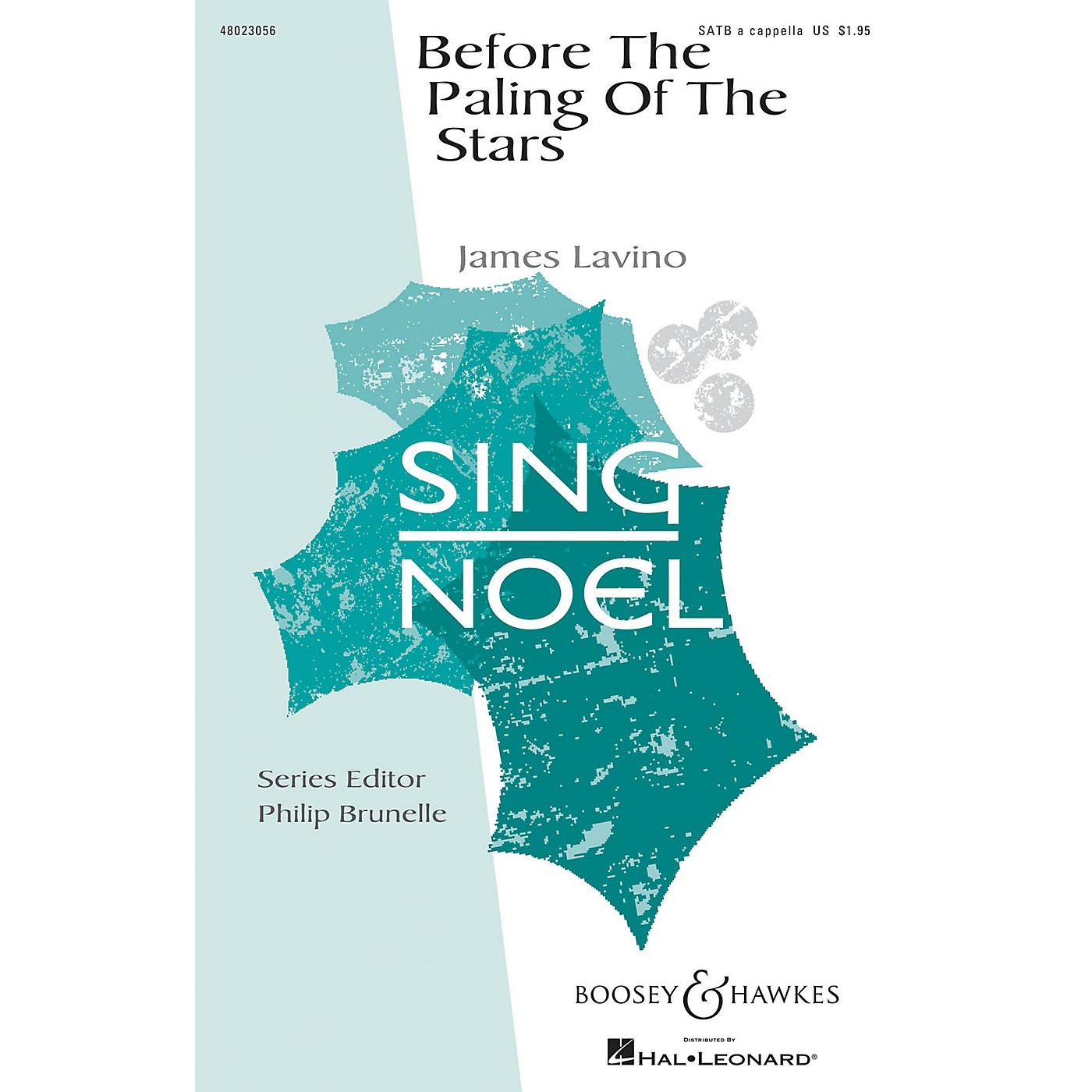 Boosey and Hawkes Before the Paling of the Stars (Sing Noel Series) SATB composed by James Lavino thumbnail