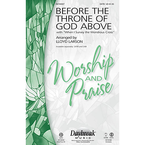 Daybreak Music Before the Throne of God Above (with When I Survey the Wondrous Cross) SAB Arranged by Lloyd Larson thumbnail