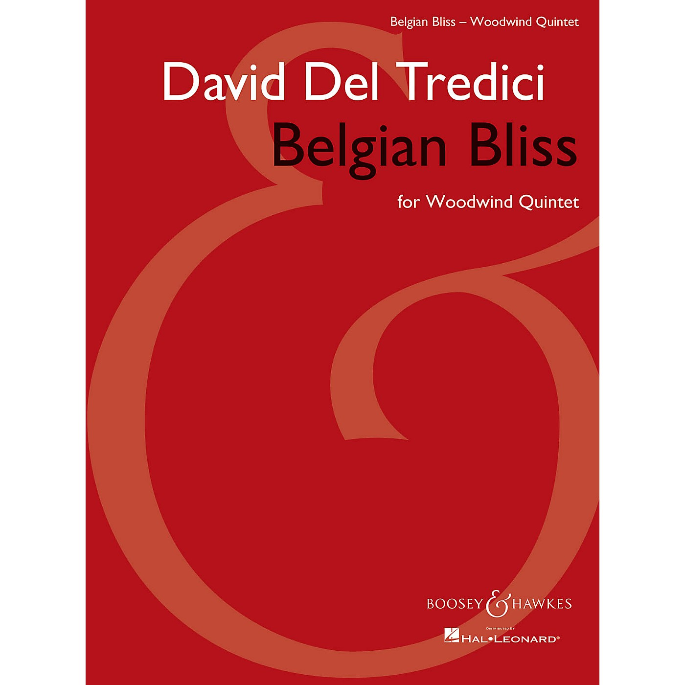 Boosey and Hawkes Belgian Bliss for Woodwind Quintet Boosey & Hawkes Chamber Music Series by David Del Tredici thumbnail