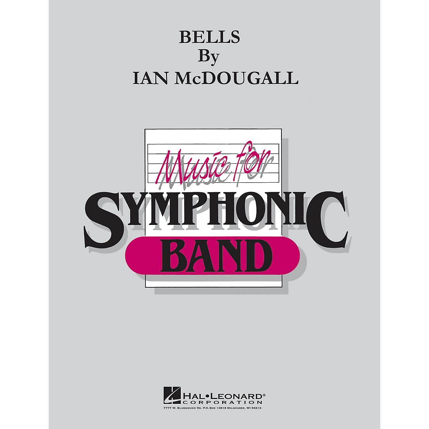 Hal Leonard Bells Concert Band Level 4-6 Composed by Ian McDougall thumbnail