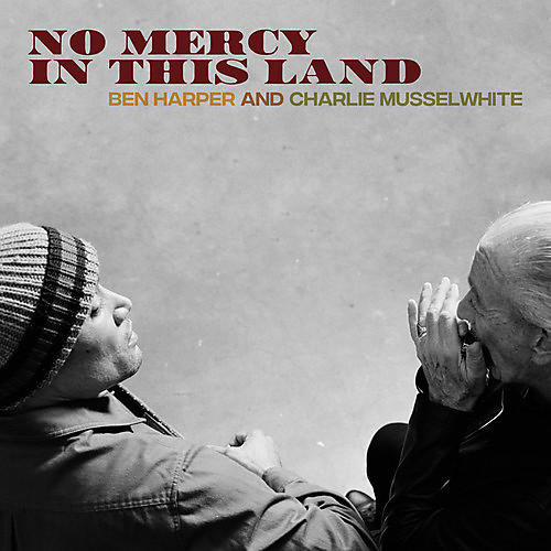 Alliance Ben Harper & Charlie Musselwhite - No Mercy In This Land thumbnail