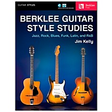 Berklee Press Berklee Guitar Style Studies Berklee Guide Series Softcover Media Online Written by Jim Kelly