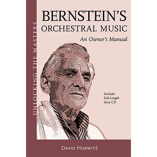 Amadeus Press Bernstein's Orchestral Music - An Owner's Manual Unlocking the Masters Softcover with CD by David Hurwitz thumbnail