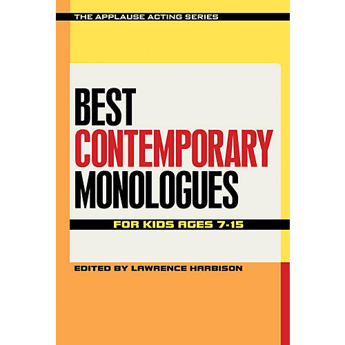 Applause Books Best Contemporary Monologues for Kids Ages 7-15 Applause Acting Series Series Softcover thumbnail